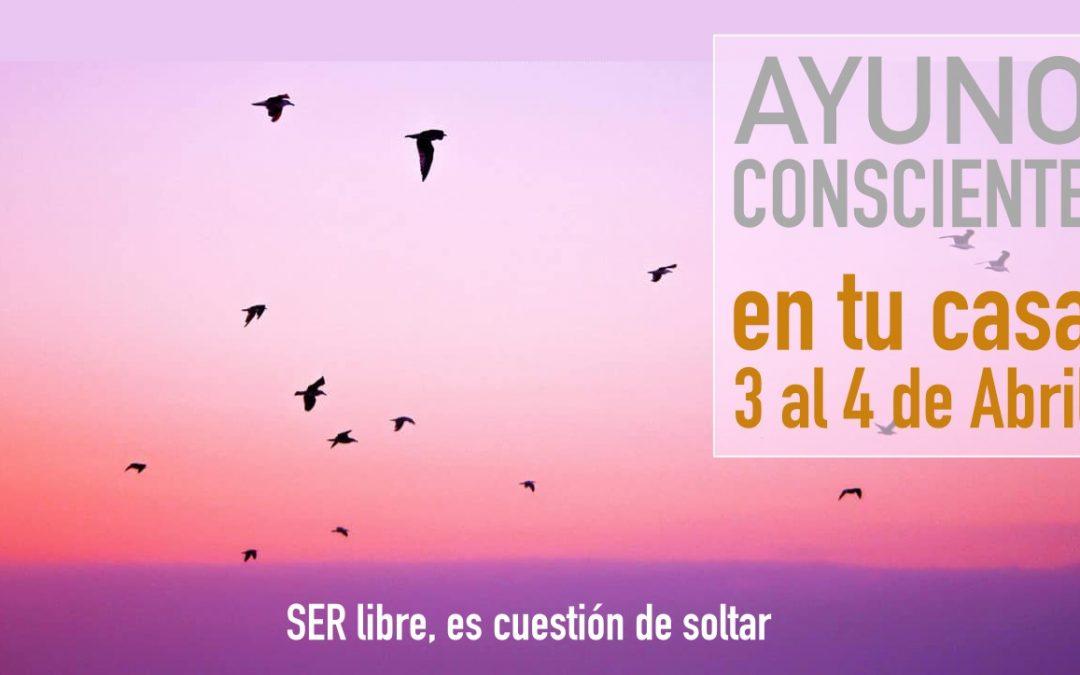 SEMIAYUNO CONSCIENTE, EN TU CASA 3 AL 5 DE ABRIL