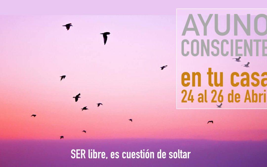 AYUNO CONSCIENTE EN TU CASA 24 – 26 ABRIL